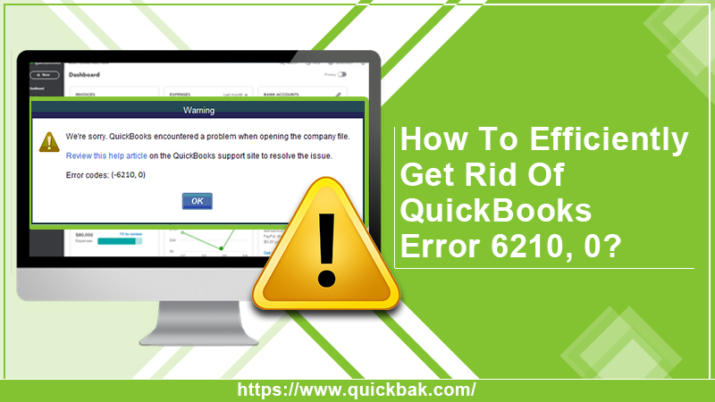How To Efficiently Get Rid Of QuickBooks Error 6210, 0